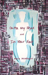Outta My Head and In Your Face by Mara McWilliams